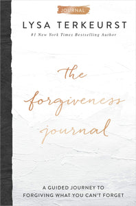 The Forgiveness Journal: A Guided Journey to Forgiving What You Can't Forget Hardcover
