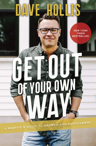 Get Out of Your Own Way - Dave Hollis