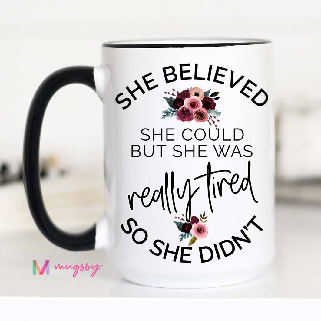 She Believed She Could But She Was Really Tired Mug