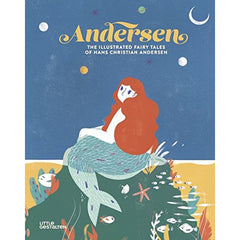 Andersen: The Illustrated Fairy Tales of Hans Christian Anders