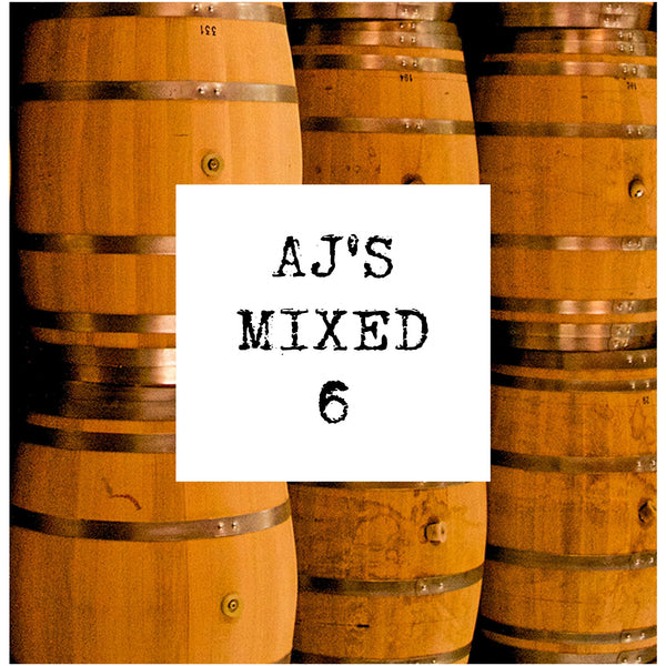 6 barrels for AJ's mixed 6 wine selection