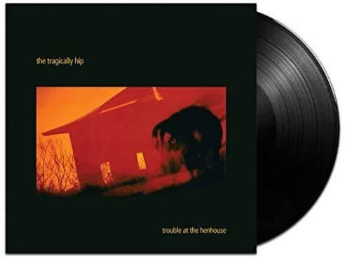 Tragically Hip, The/Trouble At The Henhouse [LP]