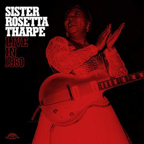 Sister Rosetta Thorpe/Live In 1960 [LP]