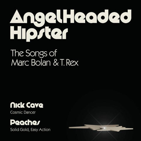 "Cave, Nick & Peaches/Cosmic Dancer - Angel Headed Hipster: Songs of Marc Bolan & T. Rex [7""]"