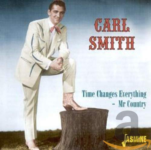 Smith, Carl/Time Changes Everything: Mr. Country [CD]