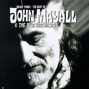 Mayall, John & The Bluesbreakers/Silver Tones: The Best of [CD]
