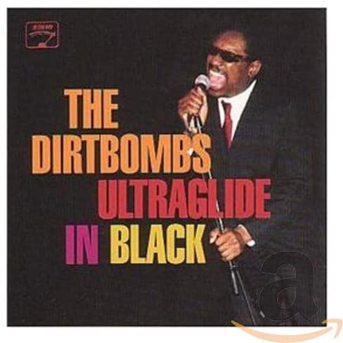 Dirtbombs, The/Ultraglide In Black [CD]