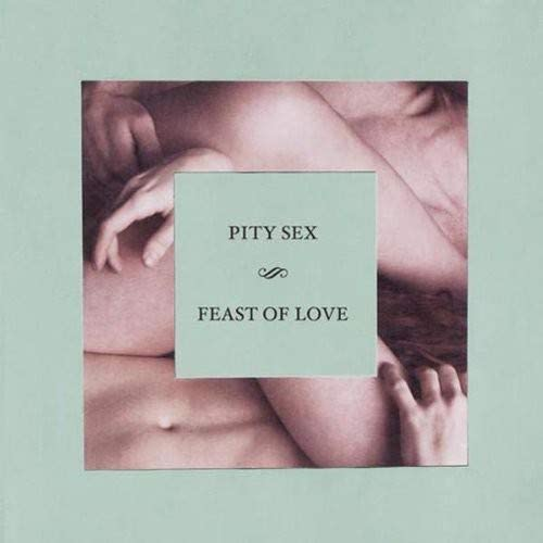 Pity Sex/Feast of Love [LP]
