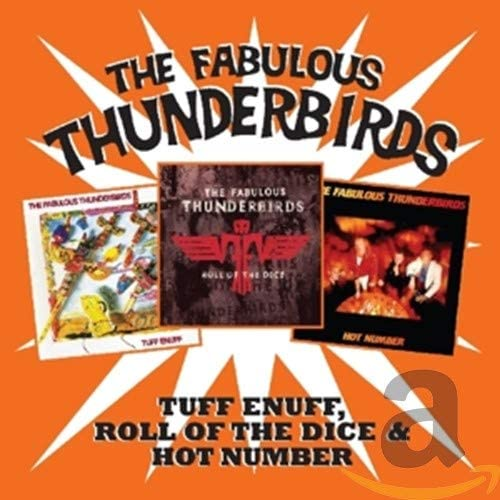 Fabulous Thunderbirds, The/Tuff Enuff, Roll Of The Dice & Hot Number [CD]