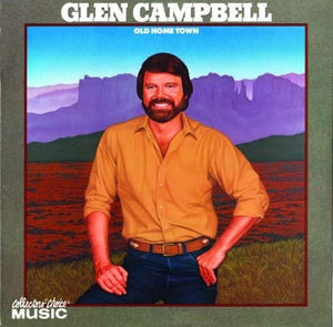 Campbell, Glen/Old Home Town [CD]