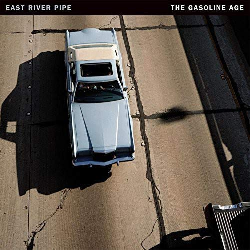 East River Pipe/The Gasoline Age [LP]