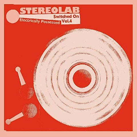 Stereolab/Electrically Possessed: Switched On Vol. 4 (Indie Exclusive) [LP]