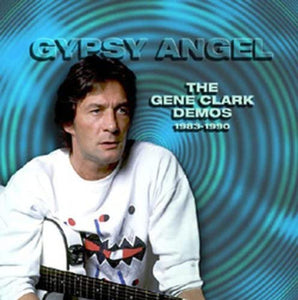 Clark, Gene/Gypsy Angel: The Demos [CD]