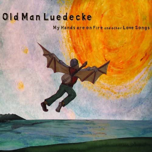 Old Man Luedecke/My Hands Are On Fire [CD]