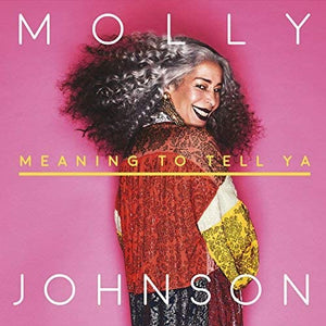 Johnson, Molly/Meaning To Tell Ya [LP]