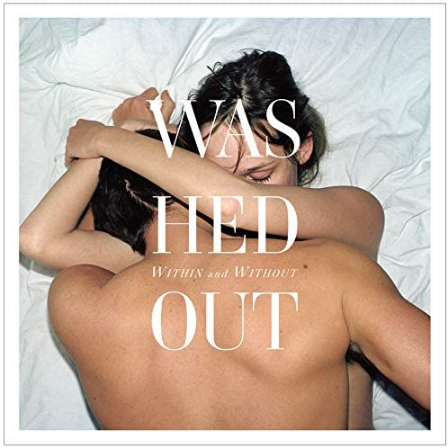 Washed Out/Within And Without [LP]