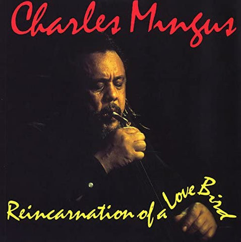 Mingus, Charles/Reincarnation of A Love Bird [LP]