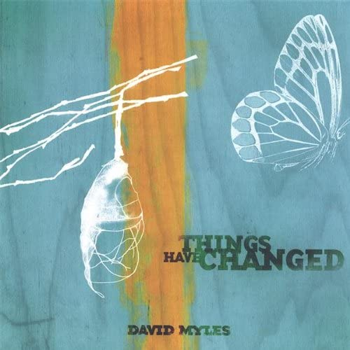 Myles, David/Things Have Changed [CD]