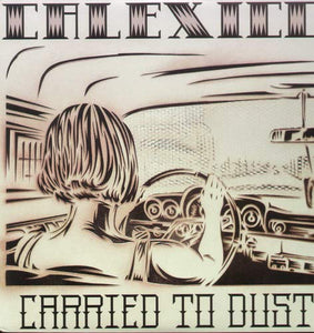 Calexico/Carried To Dust [LP]