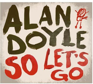 Doyle, Alan/So Let's Go [CD]