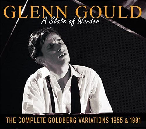 Gould, Glenn/A State Of Wonder - The Complete Golberg Variations 1955 & 1981 [CD]