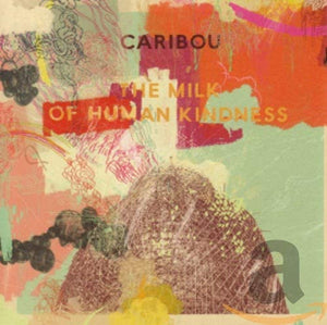 Caribou/The Milk Of Human Kindness [CD]
