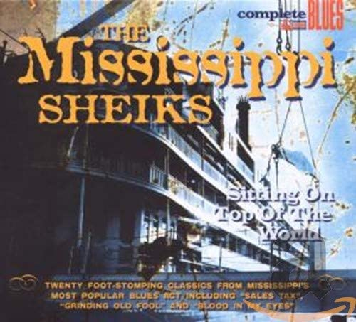 Mississippi Sheiks/Sitting On Top of the World [CD]
