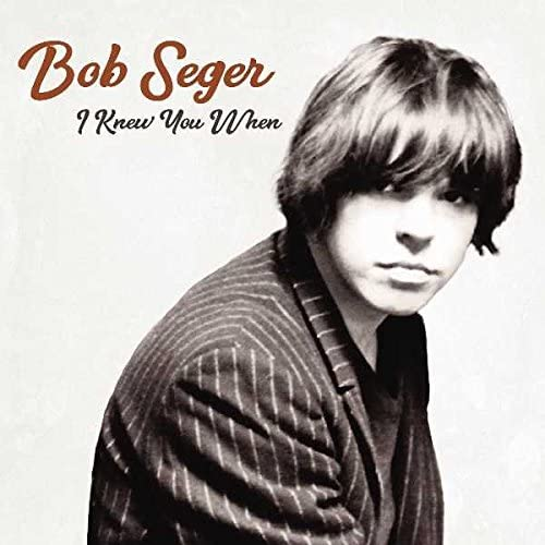 Seger, Bob/I Knew You When [LP]