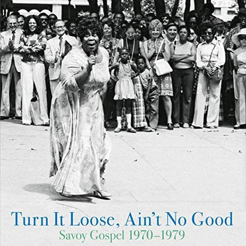 Various Artists/Turn It Loose, Ain't No Good: Savoy Gospel 1970-79 [LP]