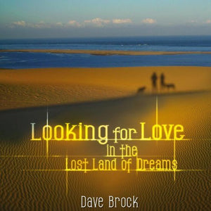 Brock, Dave/Looking for Love In The Lost Land Of Dreams [LP]