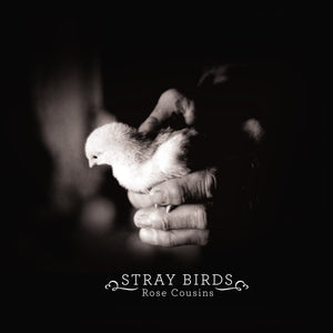 Cousins, Rose/Stray Birds [CD]