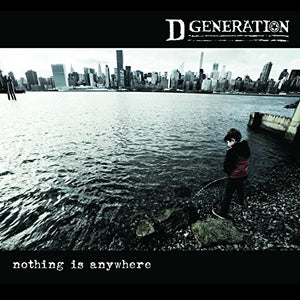 D-Generation/Nothing Is Anywhere [LP]