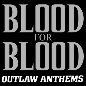 Blood For Blood/Outlaw Anthems [LP]