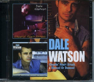 Watson, Dale/Cheatin' Heart Attack & Blessed Or Damned [CD]