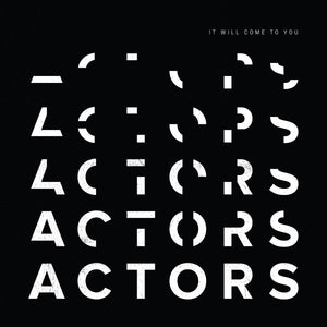 Actors/It Will Come To You [LP]