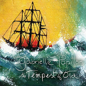 Papillon, Gabrielle/The Tempest of Old [CD]
