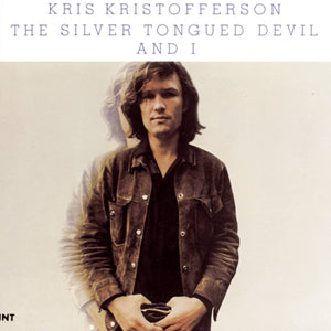 Kristofferson, Kris/The Silver Tongued Devil and I [CD]