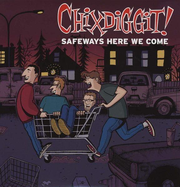 Chixdiggit!/Safeways Here We Come [LP]