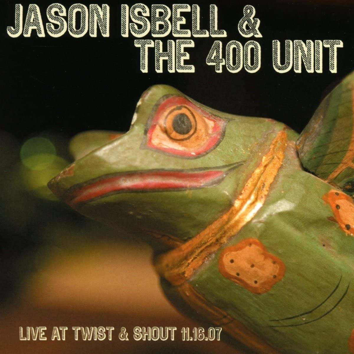 Isbell, Jason/Live At The Twist & Shout 11.16.07 [CD]