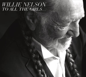 Nelson, Willie/To All The Girls [CD]