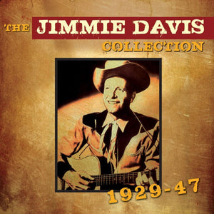 Davis, Jimmie/Collection 1929 - 1947 [CD]