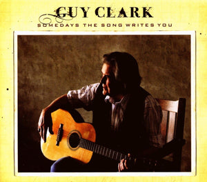 Clark, Guy/Somedays The Song Writes You [CD]