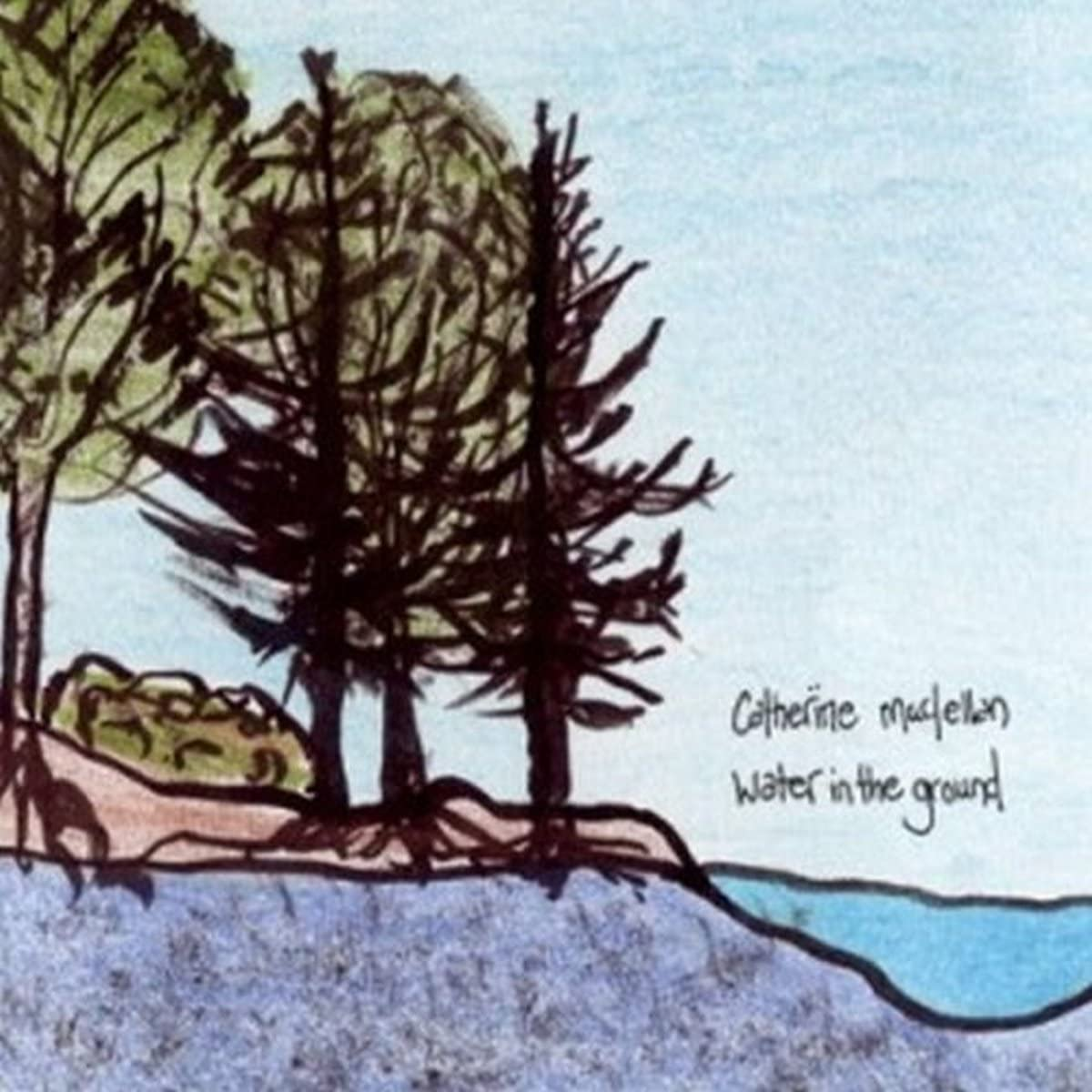 MacLellan, Catherine/Water In The Ground [CD]