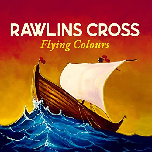 Rawlins Cross/Flying Colours [CD]