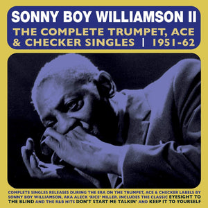 Williamson, Sonny Boy/The Complete Trumpet, Ace & Checker Singles 51 - 62 [CD]
