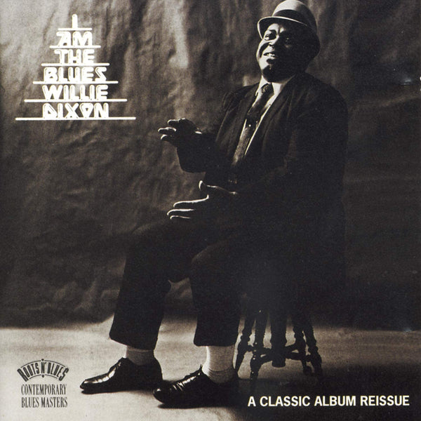 Dixon, Willie/I Am The Blues [CD]