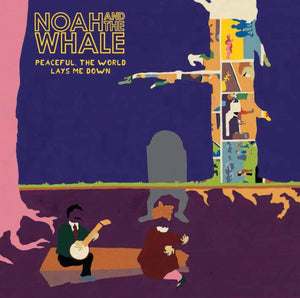 Noah and The Whale/Peaceful, The World Lays Me Down [LP]