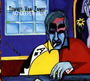 Van Zandt, Townes/No Deeper Blue [CD]