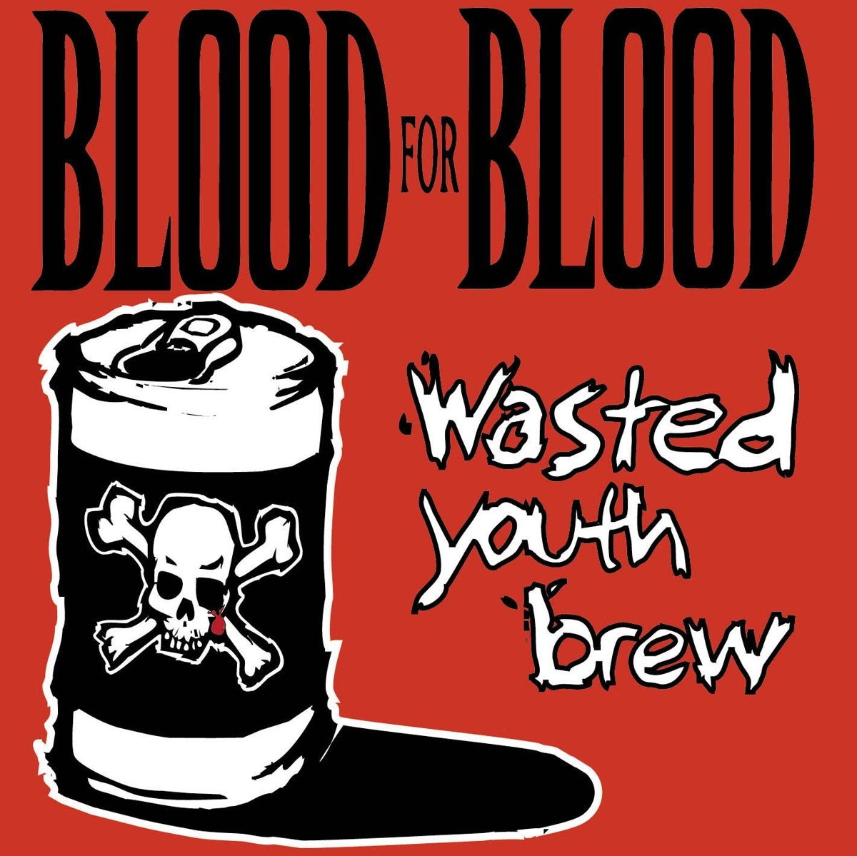 Blood For Blood/Wasted Youth Brew [LP]