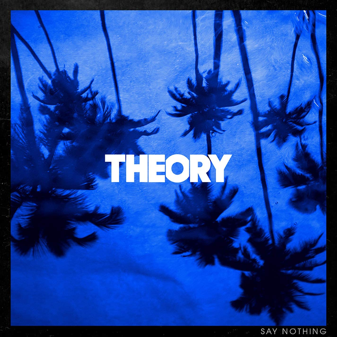 Theory of A Deadman/Say Nothing [LP]